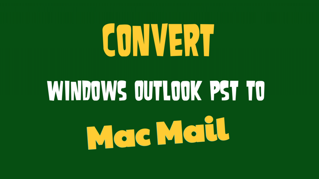outlook pst to mac mail